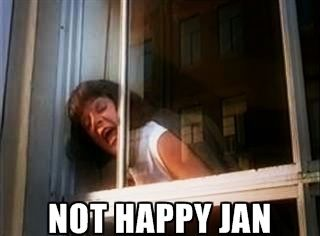 Not Happy Jan.jpg