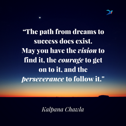 """The_path_from_dreams_to_success_does_exist._May_you_have_the_vision_to_find_it__the_courage_to_get_on_to_it__and_the_perseverance_to_follow_it..png"