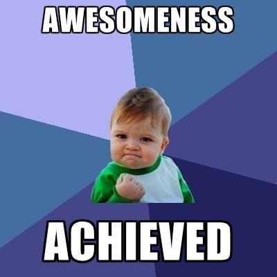 awesomeness-achieved.jpg