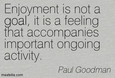 enjoyment - paul goodman.jpg
