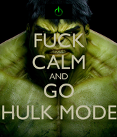 fuck-calm-and-go-hulk-mode-1.png