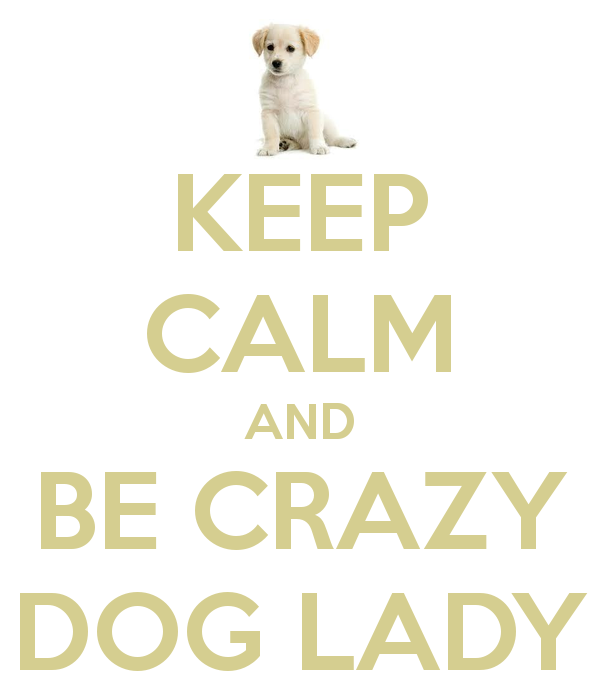 keep-calm-and-be-crazy-dog-lady.png